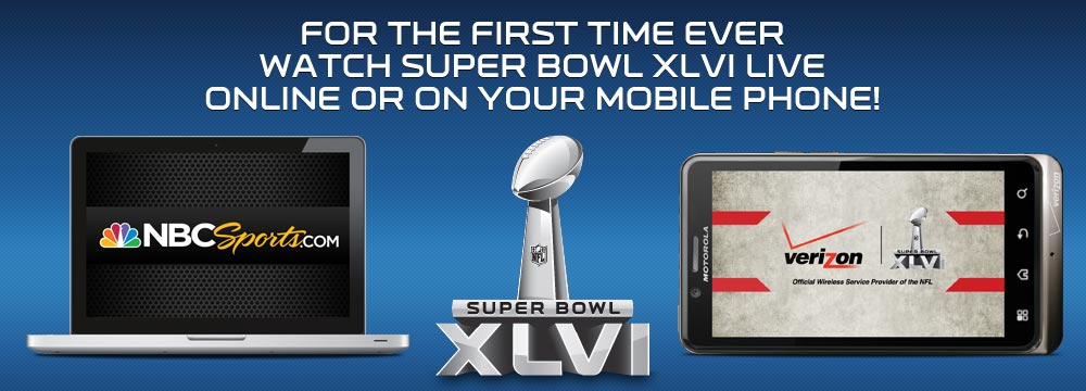 For the first time ever, watch Super Bowl XLVI live online or on your mobile phone!